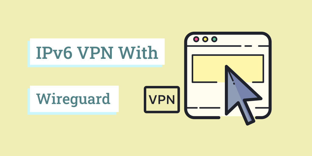 cover image about hosting Wireguard with IPv6.