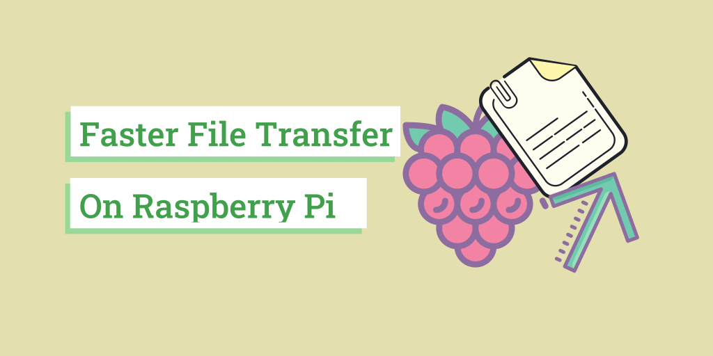 cover image about improving Raspberry Pi file transfer speed